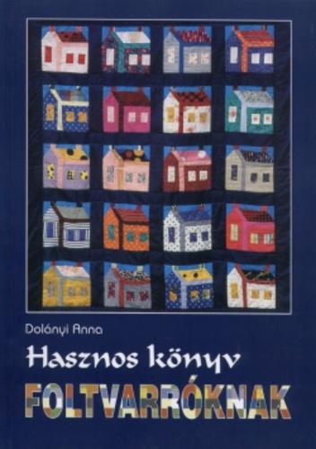 Dolányi Anna_hasznos könyv foltvarróknak